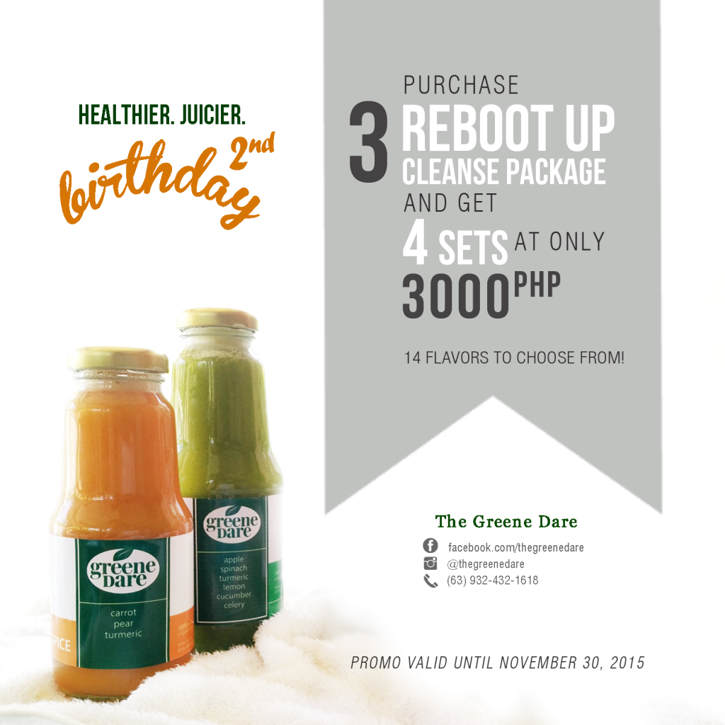 Greene Dare Anniversary Promo 2015: Buy 3 Reboot Up Cleanse Packages at PhP3,000 and get the 4th Set for Free