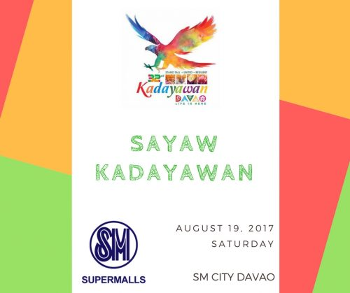 Sayaw Kadayawan, an Official Kadayawan Event will take place at SM City Davao.